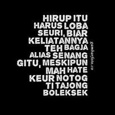Kata Mutiara Bahasa Sunda dan Artinya Quotes Lucu, Cinta Quotes, Jokes Quotes, Qoutes, Funny Quotes, Daily Quotes, Best Quotes, Nice Quotes, Reminder Quotes