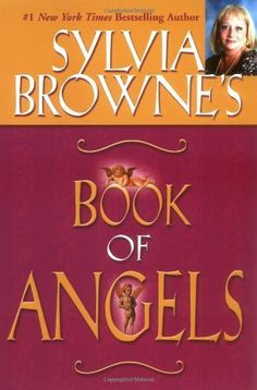 Sylvia Browne's Book of Angels by Sylvia Browne. $10.06. 192 pages. Publisher: Hay House (February 10, 2003). Author: Sylvia Browne