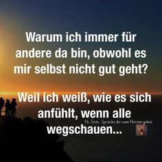 Why am I always there for others even though I am not feeling well? – Willkommen in der Welt der Frauen Some Quotes, Best Quotes, Deep Talks, S Quote, Some Words, Thing 1, Slogan, Quotations, Wisdom