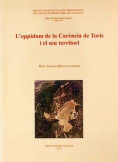 L'oppidum de la Carència de Torís i el seu territori, 2013 http://absysnet.bbtk.ull.es/cgi-bin/abnetopac?TITN=504411