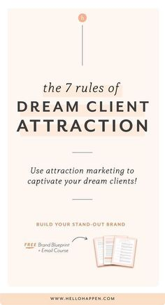 7 Rules of Dream Client Attraction Branding Your Business, Business Advice, Business Marketing, Creative Business, Personal Branding, Online Business, Content Marketing, Affiliate Marketing, Corporate Branding