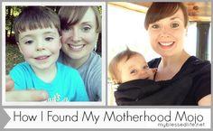 How I Found My Motherhood Mojo | MyBlessedLife.net