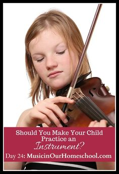 Should You MAKE Your Child Practice an Instrument? (Day 24) - Music in Our Homeschool Singing Lessons For Kids, Singing Tips, Music For Kids, Piano Lessons, Music Lessons, Music Lesson Plans, Music Classroom, Classroom Ideas, Music Activities
