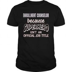 ENROLLMENT COUNSELOR Because SUPERHERO Isn't An Official Job Title T Shirts, Hoodies. Check Price ==► https://www.sunfrog.com/LifeStyle/ENROLLMENT-COUNSELOR--SUPER-HERO-Black-Guys.html?41382