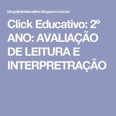 Click Educativo: 2º ANO: AVALIAÇÃO DE LEITURA E INTERPRETRAÇÃO