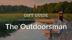 50+ original gifts for the outdoorsy-type.