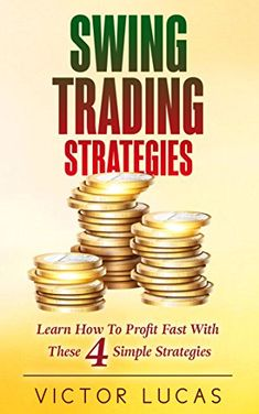 Buy Swing Trading Strategies: Learn How to Profit Fast With These 4 Simple Strategies by Victor Lucas and Read this Book on Kobo's Free Apps. Discover Kobo's Vast Collection of Ebooks and Audiobooks Today - Over 4 Million Titles! Earn Money Fast, How To Make Money, Stock Market Books, Creating Wealth, Day Trader, Investing Money, Trading Strategies, Money Management, Learning
