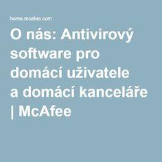 O nás: Antivirový software pro domácí uživatele adomácí kanceláře | McAfee