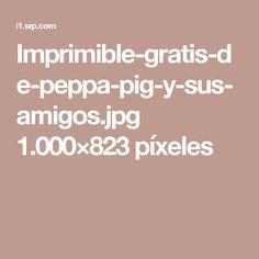 Imprimible-gratis-de-peppa-pig-y-sus-amigos.jpg 1.000×823 píxeles