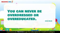 You can never be overdressed or overeducated.