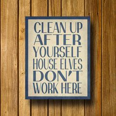 "#Delaney House Elves Don't Work Here 11"" x 14"" Poster. $15.00, via Etsy."