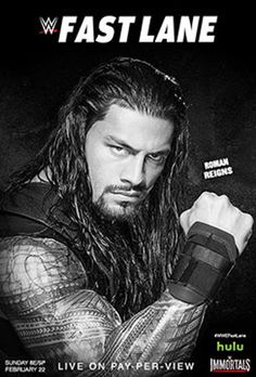 Roman Reigns Featured on the WWE Fast Lane Promotional Poster - http://www.wrestlesite.com/wwe/roman-reigns-featured-wwe-fast-lane-promotional-poster/