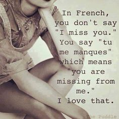 """You don't say """"I miss you"""""""