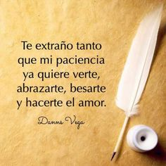I miss you so much, my patience. I want to see you, to hug you, to kiss you, and to love you. Romantic Love, Romantic Quotes, Ex Amor, Frases Love, Amor Quotes, Sex Quotes, Flirty Quotes, Love Phrases, Just For You