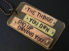 "Chuck Palahniuk Fight Club ""The Things You Own..."" Hand Metal Stamped Natural Brass and Copper Pendant with Ball Chain Necklace"