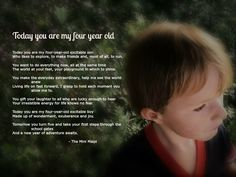 Today you are my four year old...
