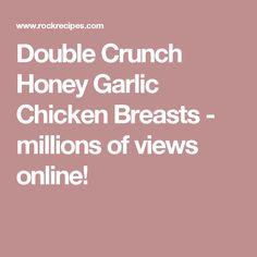 Double Crunch Honey Garlic Chicken Breasts - millions of views online!