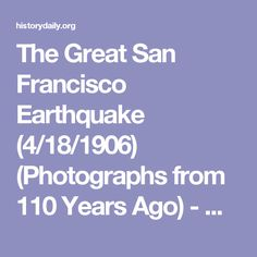 The Great San Francisco Earthquake (4/18/1906) (Photographs from 110 Years Ago) - History Daily