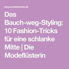 Das Bauch-weg-Styling: 10 Fashion-Tricks für eine schlanke Mitte | Die Modeflüsterin