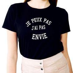 T-shirt Femme JE PEUX PAS J AI PAS ENVIE - LUXE FOR LIFE De Paris 64979396c83b