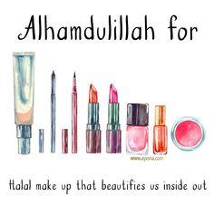 56. Alhamdulillah for halal makeup that beautifies us inside out. #AlhamdulillahForSeries