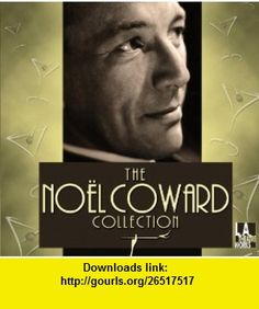 The Noel Coward Collection (Library Edition Audio CDs) (9781580817950) Noel Coward, Ian (ACT) Ogilvy, Yeardley (ACT) Smith, Shirley (ACT) Knight, Annette (ACT) Bening , ISBN-10: 1580817955  , ISBN-13: 978-1580817950 ,  , tutorials , pdf , ebook , torrent , downloads , rapidshare , filesonic , hotfile , megaupload , fileserve