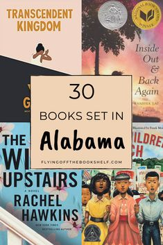 Travel to the Deep South with these 30 books set in Alabama. From fiction and non-fiction for adults to children's books and middle grade books for the kids in your family.