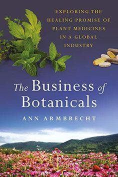 New Books, Good Books, Green News, Holistic Healing, Medicinal Plants, Herbal Medicine, Natural World, Plant Based, Herbalism