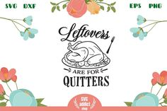 Leftovers are for quitters SVG Cut File All Silhouettes, Silhouette Designer Edition, Svg Cuts, Design Bundles, School Design, Cutting Files, Free Design, Design Elements, Cricut