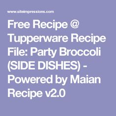Tupperware Website Recipes - from Consultants, Flyers, Catalogs, Training and more. Submit your favorite recipe today. Main Dishes, Side Dishes, Tupperware Recipes, Recipe Filing, Food Website, Appetizer Dips, Recipe Today, Free Food, Broccoli