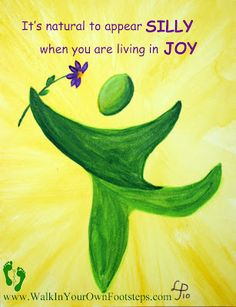 LaBelle Mariposa - Inspirational Images It's natural to appear silly when you are living in joy