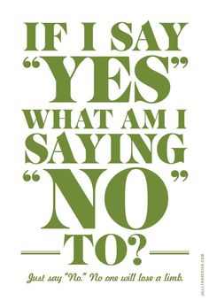 Don't compromise your core values and who you are by saying yes when you know you should have said no. Great Quotes, Me Quotes, Inspirational Quotes, Just Say No, I Said Yes, Learning To Say No, Core Values, I Need You, The Ordinary
