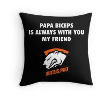Papa Biceps is always with you my friend Throw Pillow