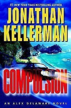 Compulsion by Jonathan Kellerman (2008, Hardcover, First Edition)