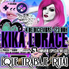 MADRID. La televisiva y viral vedette más Rosa KIKA LORACE y sus versiones no faltarán en el especial NAVIDAD DELUXE Que trabaje Rita! El próximo DOMINGO 4 DICIEMBRE desde las 23H en sala ARENA con FÓRMULA ABIERTA MS NINA. SALA POP. SALA HOUSE y un montón de artistas música fiesta y sorpresas.  ENTRADAS ANTICIPADAS RESERVADOS Y LISTAS de ANDY PEOR al WhatsApp 699 405 388 QUE TRABAJE RITA!  SALA ARENA (Antigua Heineken/Marco Aldany)  C/ Princesa 1