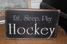 Eat, Sleep, Play Hockey distressed wood sign/ father's day sign