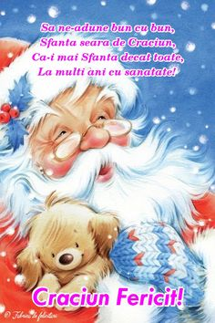 Să ne-adune bun cu bun,  Sfânta seara de Crăciun,  Că-i mai Sfântă decât toate,  La mulți ani cu sănătate! Christmas Angels, Christmas Tree, Public Holidays, To Infinity And Beyond, Merry Xmas, My Images, Disney Characters, Fictional Characters, Teddy Bear