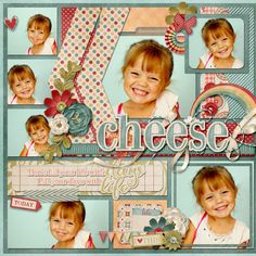 Sweet Cheese Page...Scrapbook.com. Except change the journaling to goofball or goober and use her silly face pictures.