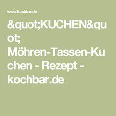 """""""KUCHEN"""" Möhren-Tassen-Kuchen - Rezept - kochbar.de"""