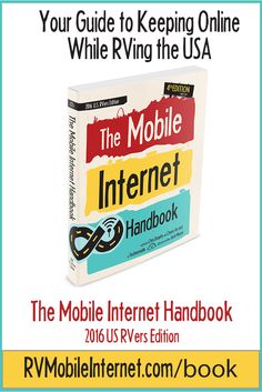 The Mobile Internet Handbook 2016 U.S. RVers Edition by Chris Dunphy & Cherie Ve Ard of Technomadia.com with guest author Jack Mayer243 pages Released: