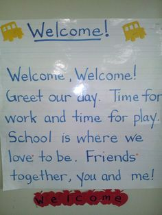 Welcome poem for beginning of school. Good to use at morning circle time. I would add solfege and sing it. Preschool Poems, Kindergarten Poems, Preschool Music, Preschool Classroom, Welcome To Kindergarten, Classroom Behavior, Circle Time Songs, Circle Time Activities, Circle Time Ideas For Preschool