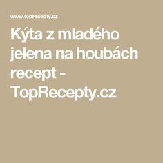 Kýta z mladého jelena na houbách recept - TopRecepty.cz Ds