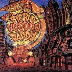 Big Bad Voodoo Daddy  Absolutely must be there - I named my Border Collie Kennel after them :o)  BigNBad Border Collies!!