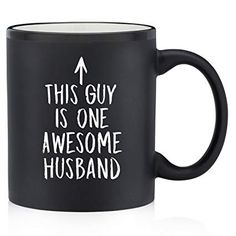 One Awesome Husband Funny Mug - Best Valentines Day, Birthday or Anniversary Gifts For Husband, Men, Him - Unique Present Idea From Wife - Fun Novelty Coffee Cup For the Mr, Hubby oz Matte Black: Kitchen & Dining Funny Coffee Mugs, Coffee Humor, Funny Mugs, Funny Gifts, Coffee Coffee, Black Coffee, Coffee Cups, Best Husband, Awesome Husband