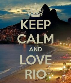 Keep Calm & Love Rio