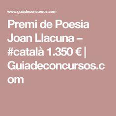 Premi de Poesia Joan Llacuna – #català 1.350 €   Guiadeconcursos.com