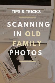 Scanning in Old Family Photos - Super NoVA Adventures Scanning and Organizing Old Family Photos