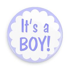 Funny Buttons - Custom Buttons - Promotional Badges - New Baby Pins - Wacky Buttons - It's a boy!