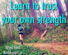 You are stronger than you think you are:. You just have to learn to dig deep and trust that strength! Run Like A Girl, Girls Be Like, Stronger Than You Think, Learning To Trust, Dig Deep, You Are Strong, Trail Running, Thinking Of You, Strength