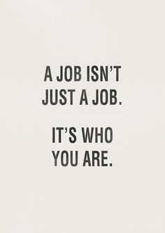 therefore, don't have a job you hate. or you ARE HATE! haha okay maybe not, but if your job makes you miserable (like my second job does) GET A DIFFERENT JOB. or just quit the one you have. I think I will just have one job. the fun job. The Words, More Than Words, Cool Words, Great Quotes, Quotes To Live By, Inspirational Quotes, Work Motivational Quotes, Smart Quotes, Words Quotes